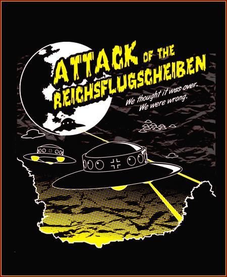 T-SHIRT - Attack of the Reichsflugscheiben